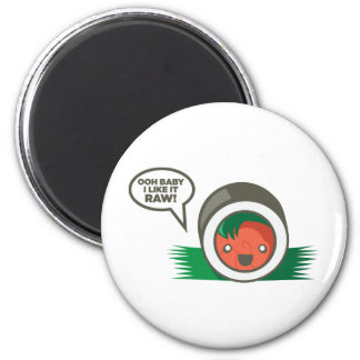 Kawaii Sushi- Ooh Baby I Like it Raw 6 Cm Round Magnet