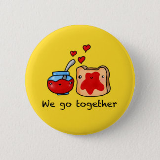 Kawaii we go together like jam and toast cartoon 6 cm round badge