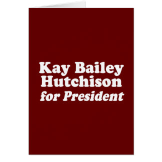 KAY BAILEY HUTCHISON FOR PRESIDENT CARDS