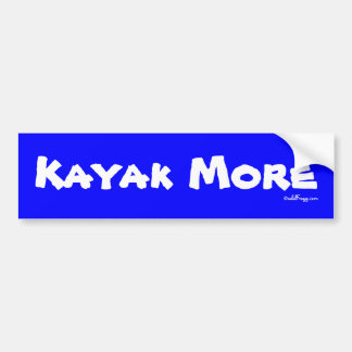 KAYAK MORE Bumper Sticker