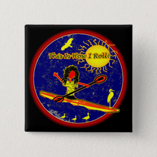 Kayak - This Is How I Roll! 15 Cm Square Badge