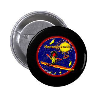 Kayak - This Is How I Roll! 6 Cm Round Badge