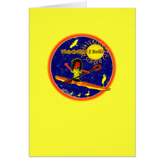 Kayak - This Is How I Roll! Greeting Card