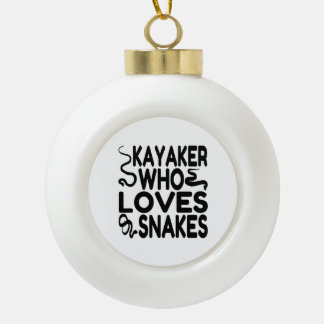 Kayaker Who Loves Snakes Ceramic Ball Christmas Ornament