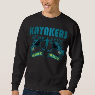 Kayakers Gone Wild Sweatshirt