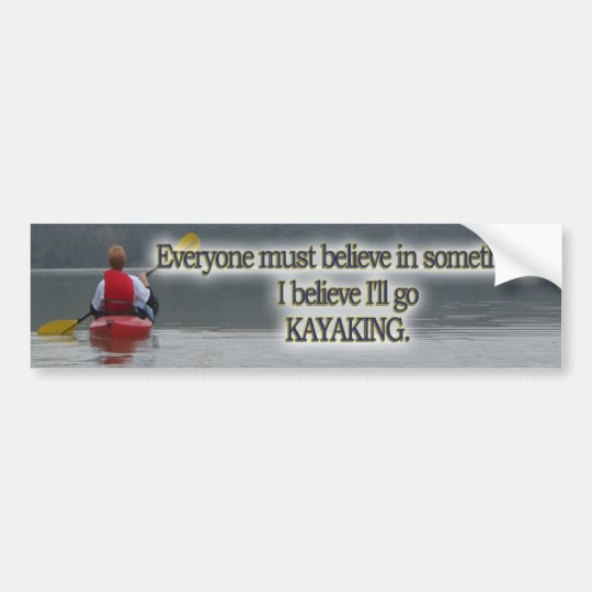 KAYAKING MOTTO / QUOTE BUMPER STICKER