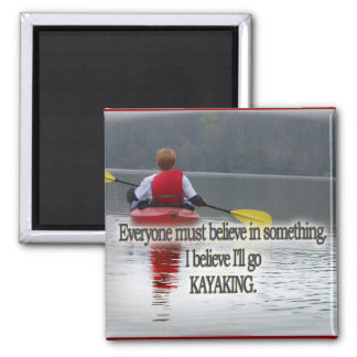 KAYAKING MOTTO / QUOTE SQUARE MAGNET