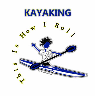 Kayaking This Is How I Roll Photo Sculpture Decoration