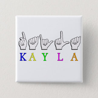 KAYLA FINGERSPELLED NAME SIGN ASL 15 CM SQUARE BADGE