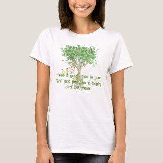 Keep A Green Tree In Your Heart and perhaps T-Shirt
