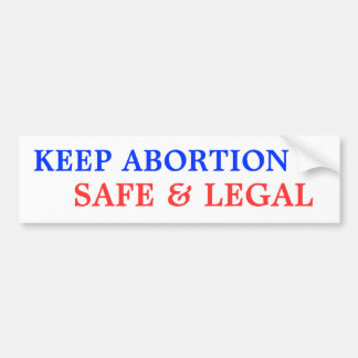 Keep Abortion Safe & Legal Bumper Sticker