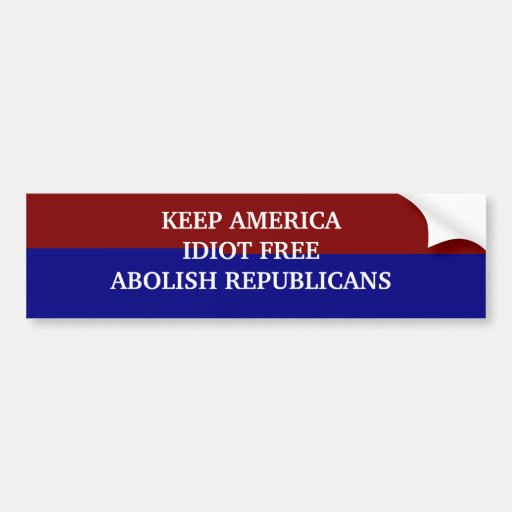 KEEP AMERICA FREE OF IDIOTS BUMPER STICKERS