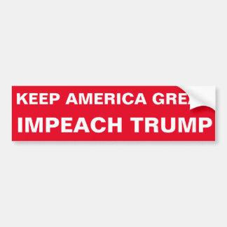 KEEP AMERICA GREAT - IMPEACH TRUMP BUMPER STICKER