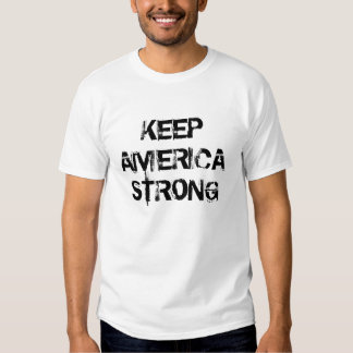KEEP AMERICA STRONG SHIRTS
