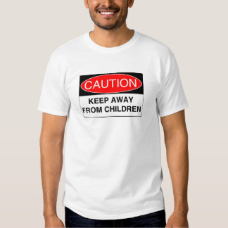 Keep Away From Children T Shirts