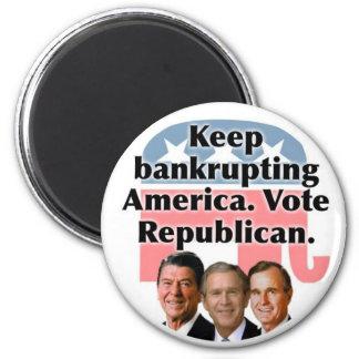 Keep bankrupting America: Vote Rebublican 6 Cm Round Magnet