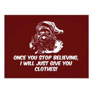 Keep Believing Santas Warning Art Photo