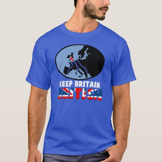 Keep Britain British T-Shirt