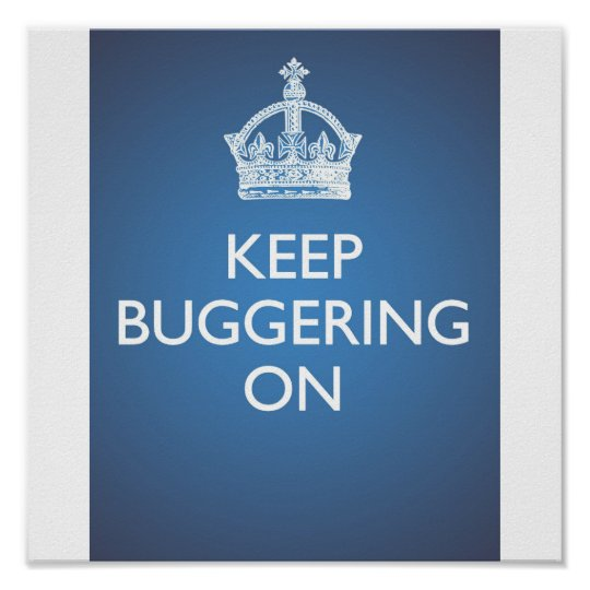 Keep Buggering On - Sky Blue Poster