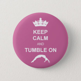 Keep cale and Tumble 6 Cm Round Badge