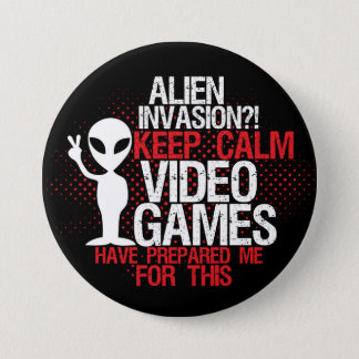 Keep Calm Alien Invasion Funny Gamers Button