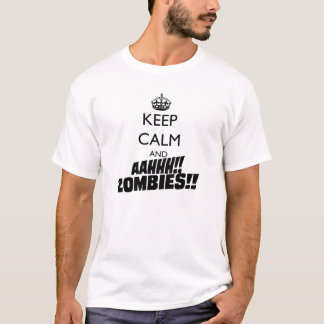 Keep Calm and AAHHH ZOMBIES!! T-Shirt
