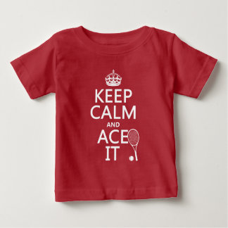Keep Calm and Ace It (tennis) (in any color) Baby T-Shirt