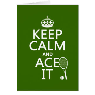 Keep Calm and Ace It (tennis) (in any color) Card