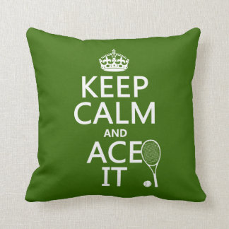 Keep Calm and Ace It (tennis) (in any color) Cushion