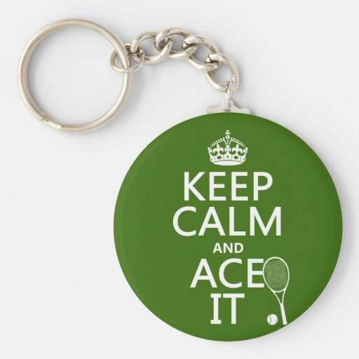 Keep Calm and Ace It (tennis) (in any color) Keychain