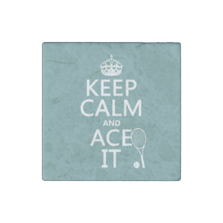 Keep Calm and Ace It (tennis) (in any color) Stone Magnet