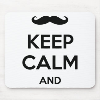 Keep calm and ... add your moustache text here! mouse pad
