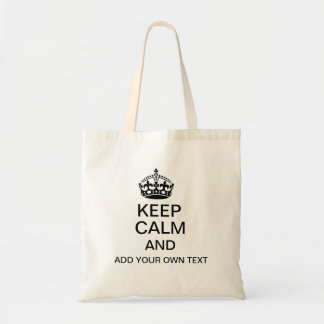Keep calm and add your own text tote bag