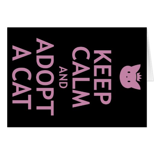 Keep Calm and Adopt A Cat Greeting Cards
