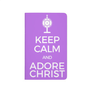 Keep Calm and Adore Christ Journal