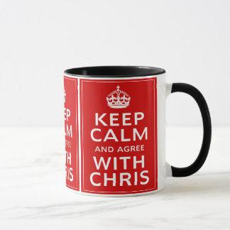 Keep Calm And Agree With Chris Mug