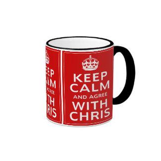 Keep Calm And Agree With Chris Mugs