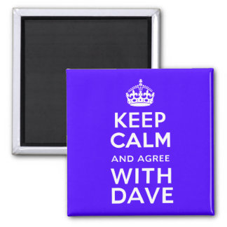 Keep Calm And Agree With Dave ~ U.K Politics Square Magnet