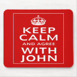 Keep Calm And Agree With John Mousepads