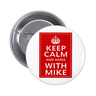 Keep Calm And Agree With Mike 6 Cm Round Badge