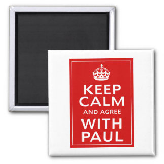 Keep Calm And Agree With Paul Square Magnet