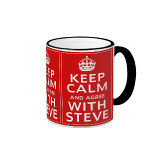 Keep Calm And Agree With Steve Coffee Mugs