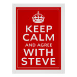 Keep Calm And Agree With Steve Posters