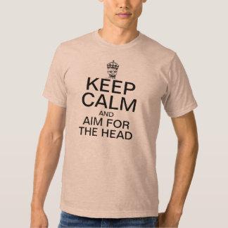 KEEP CALM and Aim For the Head T Shirt