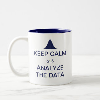 Keep Calm and Analyze the Data Statistics Two-Tone Mug