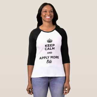 Keep Calm and Apply More Oils T-Shirt