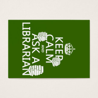 Keep Calm and Ask A Librarian (any color)