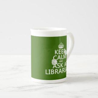 Keep Calm and Ask A Librarian (any color) Bone China Mug