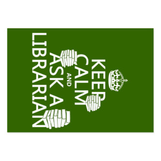 Keep Calm and Ask A Librarian (any color) Pack Of Chubby Business Cards