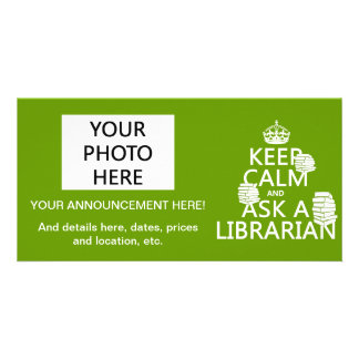 Keep Calm and Ask A Librarian any color Photo Cards
